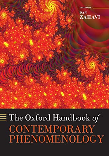 The Oxford Handbook of Contemporary Phenomenology (Oxford Handbooks in Philosophy)