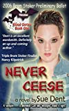 Never Ceese: A vampire . . . a werewolf . . . can two wronged make it right? (Thirsting for Blood) (Volume 1) (Paperback)