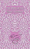 The Wife of Sir Isaac Harman (The World's Popular Classics)