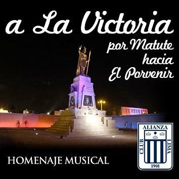 A la Victoria por Matute Hacia el Porvenir - EP