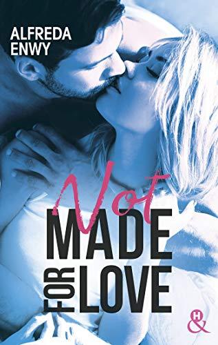 Not made for love: La nouvelle romance New Adult par l'autrice de