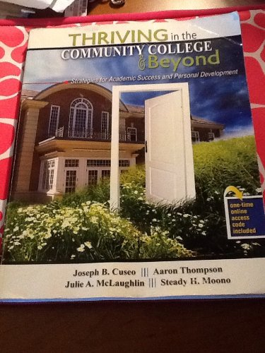 Thriving In The Community College And Beyond Strategies For Academic Success And Personal Development