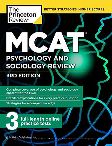 MCAT Psychology and Sociology Review, 3rd Edition: Complete Behavioral Sciences Content Review + Pra