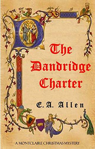 The Dandridge Charter: An Edwardian Christmas Mystery (Montclaire Christmas Mysteries Book 2)