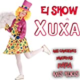 El Show de Xuxa. Mis Canciones Favoritas para Mis Hijos