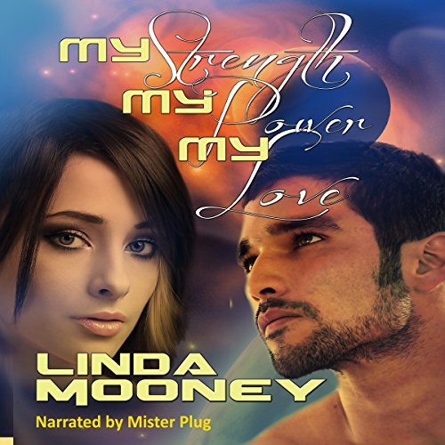 My Strength, My Power, My Love audiobook cover art