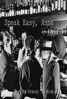 Speak Easy, Anne by [Brandy Anderson]