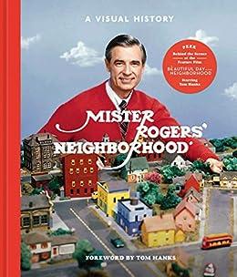 Amazon Com Mister Rogers Neighborhood A Visual History Ebook Fred Rogers Productions Lybarger Tim Wagner Melissa Mcguiggan Jenna Hanks Tom Kindle Store