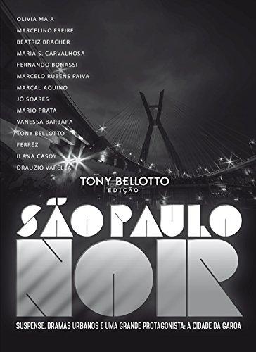 São Paulo Noir: Suspense, dramas urbanos e uma grande protagonista: a cidade da garoa