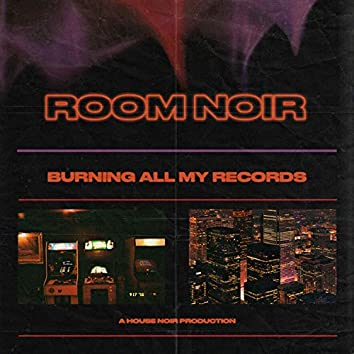 Burning All My Records
