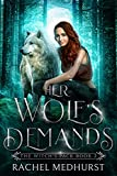 Her Wolf's Demands: A Wolf Shifter Paranormal Romance (The Witch's Pack Book 2) (Kindle Edition)