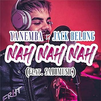 Nah Nah Nah (feat. SaboMusic)