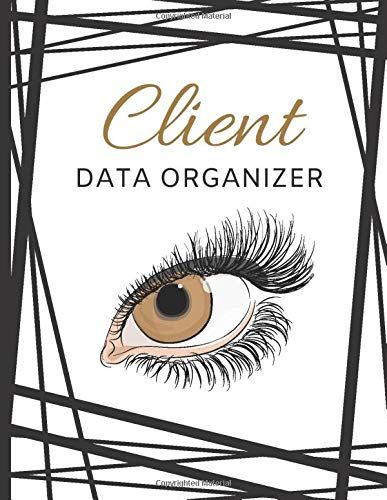 Client Data Organizer For Eyelash: Client Record Book with Alphabetical Tabs, Client Profile and Appointment Book, for Lash Stylists, Salons