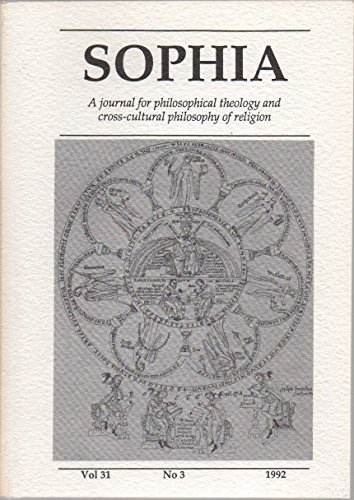 Sophia: A Journal for Philosophical Theology and Cross-Cultural Philosophy of Religion, vol. 31, no. 3 (1992) (Empiricism, Fideism & Belief; Process Theism & Physical Evil; Anselm, Planting & Ontological Argument; Transcendence in Theism & Pantheism; etc.)