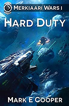 Hard Duty: Merkiaari Wars Book 1 by [Mark E. Cooper]