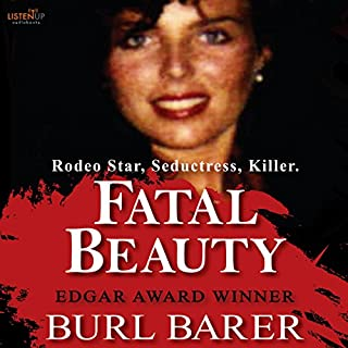 Fatal Beauty     Pinnacle True Crime              Written by:                                                                                                                                 Burl Barer                               Narrated by:                                                                                                                                 Kevin Stillwell                      Length: 9 hrs and 30 mins     Not rated yet     Overall 0.0