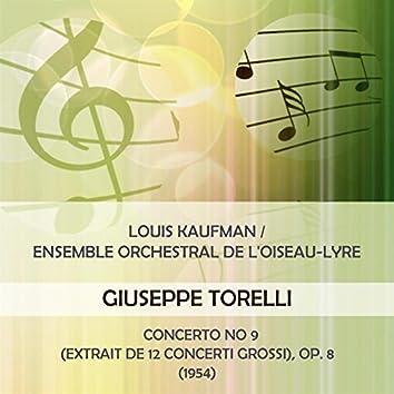 Louis Kaufman / Ensemble Orchestral De L'oiseau-Lyre Play: Giuseppe Torelli: Concerto No 9 (Extrait De 12 Concerti Grossi), OP. 8 [1954] [Live]