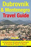Dubrovnik & Montenegro Travel Guide: Attractions, Eating, Drinking, Shopping & Places To Stay