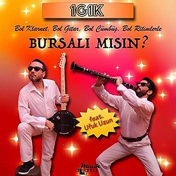 Bursalı mısın? (feat. Ufuk Uzun)