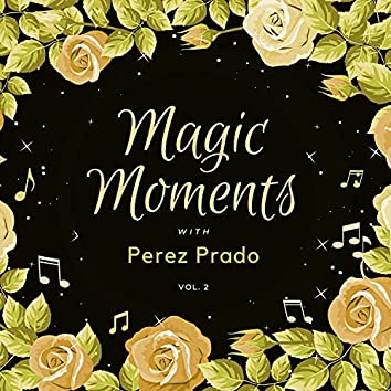 Magic Moments with Perez Prado, Vol. 2