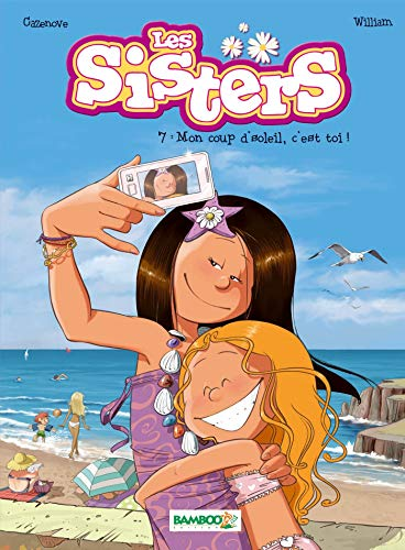 Les Sisters - tome 07 - Mon coup d'soleil, c'est toi !