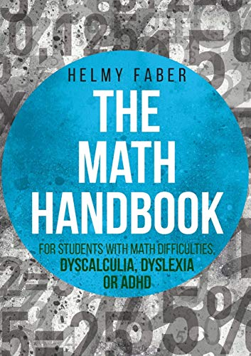 The Math Handbook For Students With Math Difficulties Dyscalculia Dyslexia Or Adhd Grades 1 7