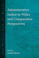Administrative Justice in Wales and Comparative Perspectives (Public Law of Wales)