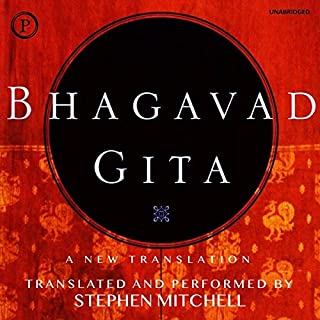 Bhagavad Gita     A New Translation              Written by:                                                                                                                                 Stephen Mitchell                               Narrated by:                                                                                                                                 Stephen Mitchell                      Length: 2 hrs and 57 mins     4 ratings     Overall 4.5
