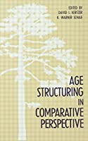 Age Structuring in Comparative Perspective (Social Structure and Aging Series)