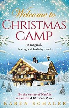 Christmas Camp: escape into a heartwarming and magical Christmas read by [Karen Schaler]