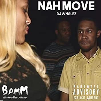 Nah Move