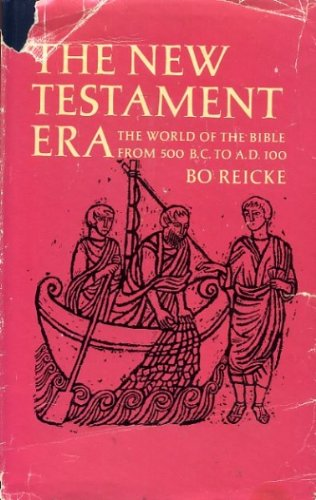 New Testament Era: The World of the Bible from 500B.C.to A.D.100