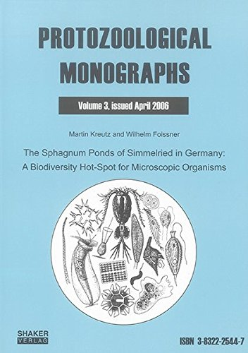 The Sphagnum Ponds of Simmelried in Germany: A Biodiversity Hot-Spot for Microscopic Organisms: v. 3 (Protozoological Monographs S.)
