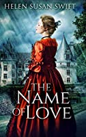 The Name Of Love: Large Print Hardcover Edition
