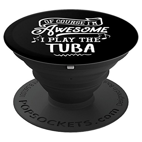 Tuba Phone Case Grip Stand - OF Course I'm Awesome!