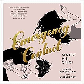 Emergency Contact                   Auteur(s):                                                                                                                                 Mary H. K. Choi                               Narrateur(s):                                                                                                                                 Joy Osmanski,                                                                                        Jacques Roy                      Durée: 9 h et 7 min     8 évaluations     Au global 4,5
