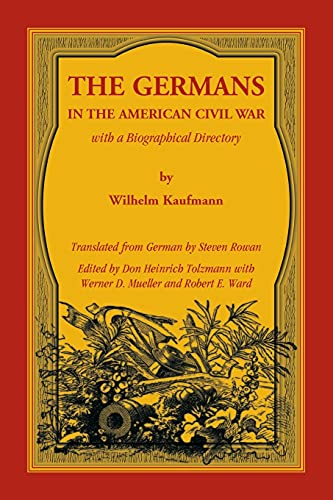 Compare Textbook Prices for The Germans in the American Civil War with a Biographical Directory  ISBN 9780788458897 by Kaufmann, Wilhelm,Tolzmann, Don Heinrich