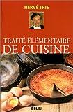 Traité élémentaire de cuisine by Hervé This(2002-03-30) - Belin - 01/01/2002