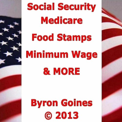 Social Security, Medicare, Food Stamps, Minimum Wage & MORE audiobook cover art