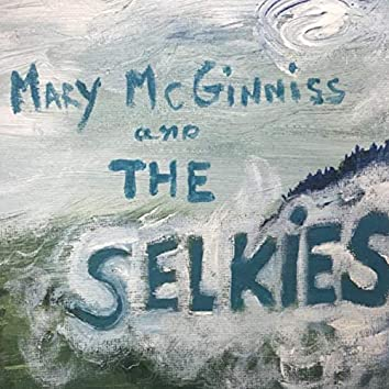 Mary McGinniss & the Selkies