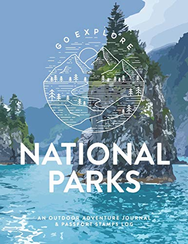 National Parks: An Outdoor Adventure Journal & Passport Stamps Log (Large), Kenai Fjords