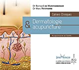 Dermatologie et acupuncture - Cahiers cliniques