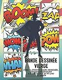 Bande dessinée vierge: Crée ta propre bande dessinée,romans graphiques
