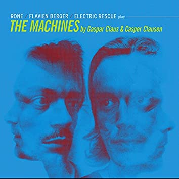 Flavien Berger, Rone & The Electric Rescue Play The Machines (Remixes)