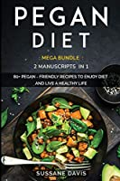 Pegan Diet: MEGA BUNDLE - 2 Manuscripts in 1 - 80+ Pegan - friendly recipes to enjoy diet and live a healthy life