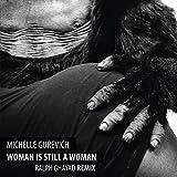 Michelle Gurevich • Woman Is Still A Woman (Ralph Ghayad Remix)
