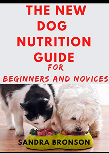 The Dog Nutrition Guide For Beginners And Dummies (English Edition)