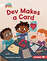 Dev Makes a Card (Helpful Habits (Pull Ahead Readers People Smarts -- Fiction))