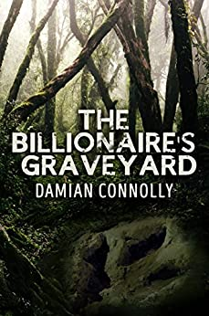 The Billionaire's Graveyard by [Damian Connolly]