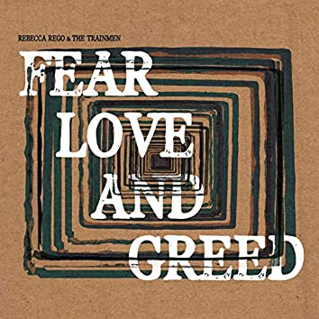 Fear, Love, and Greed